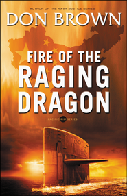 Fire of the Raging Dragon, Pacific Rim Series #2   -              By: Don Brown