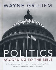 Politics - According to the Bible: A Comprehensive Resource for Understanding Modern Political Issues in Light of Scripture  -              By: Wayne Grudem
