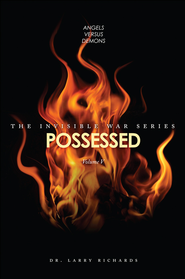 Possessed: The Invisible War Series - eBook  -     By: Dr. Larry Richards