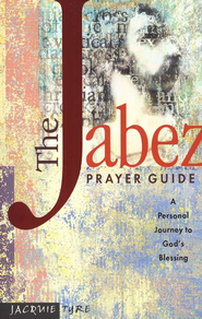The Jabez Prayer Guide: A Personal Journey to God's Blessing  -              By: Jacquie Tyre