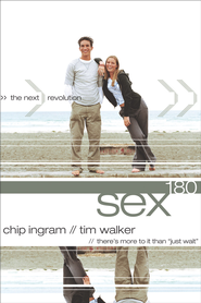 Sex180: The Next Revolution - eBook  -     By: Chip Ingram, Tim Walker