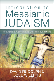 Introduction to Messianic Judaism: Its Ecclesial Context and Biblical Foundations  -              By: David J. Rudolph, Joel Willitts