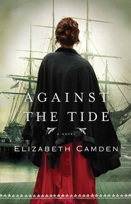 Against the Tide - eBook  -     By: Elizabeth Camden