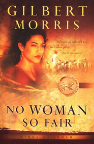 No Woman So Fair - eBook  -     By: Gilbert Morris