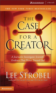 The Case for a Creator: A Journalist Investigates Scientific Evidence That Points Toward God - eBook  -     By: Lee Strobel
