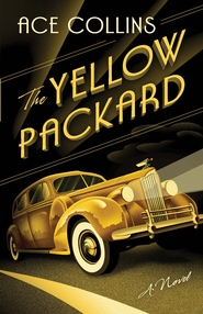 The Yellow Packard: A Novel - eBook  -     By: Ace Colllins
