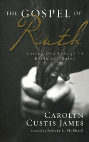 Gospel of Ruth: Loving God Enough to Break the Rules  -     By: Carolyn Custis James