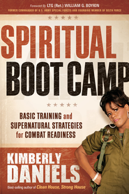 Spiritual Boot Camp: Basic training for engaging and destroying the devil - eBook  -     By: Kimberly Daniels