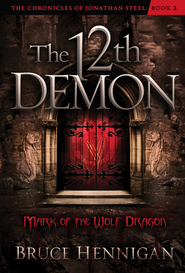 The Twelfth Demon, Mark of the Wolf Dragon - eBook  -     By: Bruce Hennigan