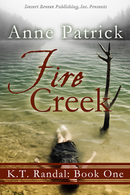 K.T. Randall Book One: Fire Creek - eBook  -     By: Anne Patrick