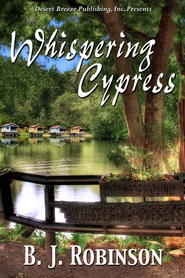 Whispering Cypress - eBook  -     By: B.J. Robinson