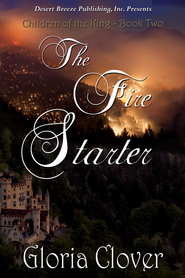 Children of the King Book Two: The Fire Starter - eBook  -     By: Gloria Clover