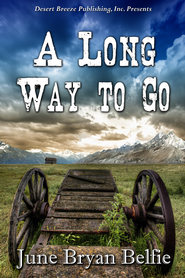 A Long Way to Go - eBook  -     By: June Bryan Belfie