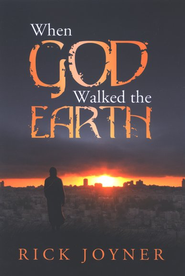 When God Walked the Earth  -     By: Rick Joyner