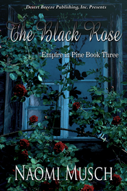 Empire in Pine Book Three: The Black Rose - eBook  -     By: Naomi Musch