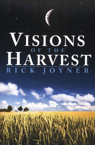 Visions of the Harvest  -     By: Rick Joyner