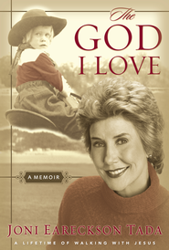 The God I Love: A Lifetime of Walking with Jesus - eBook  -     By: Joni Eareckson Tada