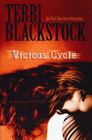 Vicious Cycle, Intervention Series #2   -     By: Terri Blackstock