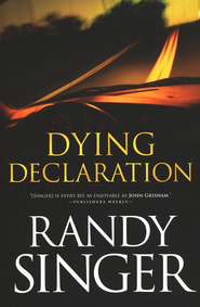 Dying Declaration  -     By: Randy Singer