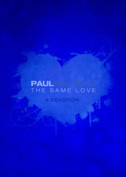 The Same Love: A Devotion - eBook  -     By: Paul Baloche