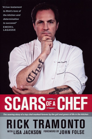Scars of a Chef: One Man's Journey through Fire to Faith  -     By: Rick Tramonto