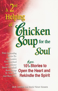 A 2nd Helping of Chicken Soup for the Soul   -     By: Jack Canfield, Mark Victor Hansen