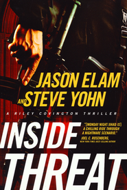 Inside Threat, Riley Covington Thriller Series #4   -     By: Jason Elam, Steve Yohn