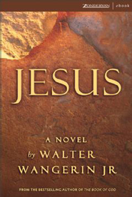 Jesus - eBook  -     By: Walter Wangerin Jr.