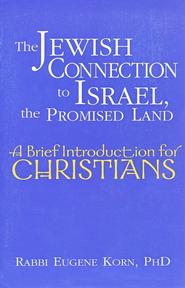 The Jewish Connection to Israel, the Promised Land  -     By: Rabbi Eugene Korn