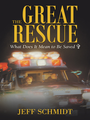 The Great Rescue: What Does It Mean to Be Saved? - eBook  -     By: Jeff Schmidt