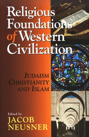 Religious Foundations of Western Civilization  -     Edited By: Jacob Neusner     By: Edited by Jacob Neusner