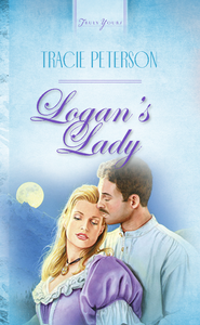 Logan's Lady - eBook  -     By: Tracie Peterson