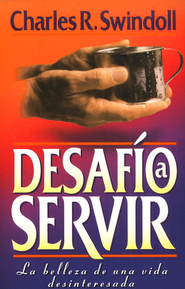 Desaf&#237o a Servir  (Improving Your Serve)  -     By: Charles R. Swindoll