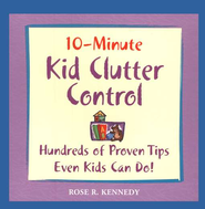 10-Minute Kid Clutter Control   -     By: Rose Kennedy