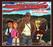The Time Traveler Adventures: Theodore Roosevelt,  Book and CD  -     By: James Collins