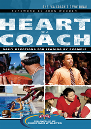 The Heart of a Coach: Daily Devotions for Leading by Example - eBook  -     By: Fellowship of Christian Athletes