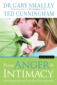 From Anger to Intimacy Study Guide: How Forgiveness can Transform Your Marriage - eBook  -     By: Dr. Gary Smalley, Ted Cunningham