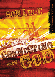 Connecting with God: A Teen Mania Devotional - eBook  -     By: Ron Luce