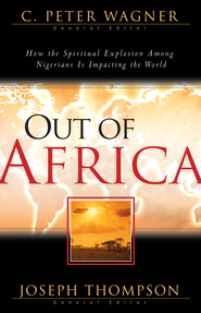 Out of Africa - eBook  -     By: C. Peter Wagner