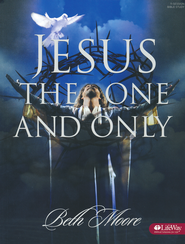Jesus, the One and Only--Member book   -     By: Beth Moore