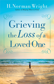 Grieving the Loss of a Loved One - eBook  -     By: H. Norman Wright