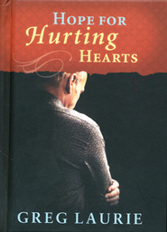 Hope for Hurting Hearts  -              By: Greg Laurie