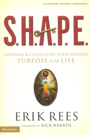 S.H.A.P.E.: Finding and Fulfilling Your Unique Purpose for Life - eBook  -     By: Erik Rees