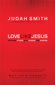 Love Like Jesus: Reaching Others with Passion and Purpose - eBook  -     By: Judah Smith