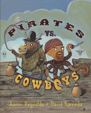 Pirates vs. Cowboys - eBook  -     By: Aaron Reynolds     Illustrated By: David Barneda
