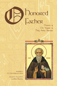 O Honored Father: Theater Of The Voyage Of Holy Abbot Brendan - eBook  -     By: Sharon Pelphrey