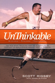 Unthinkable  -              By: Scott Rigsby, Jenna Glatzer