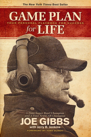 Game Plan for Life: Your Personal Playbook for Success  -     By: Joe Gibbs, Jerry B. Jenkins