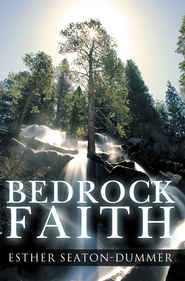 Bedrock Faith - eBook  -     By: Esther Seaton-Dummer