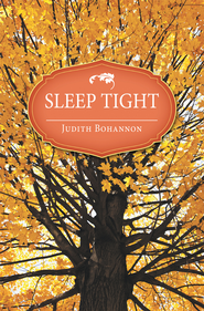 Sleep Tight - eBook  -     By: Judith Bohannon